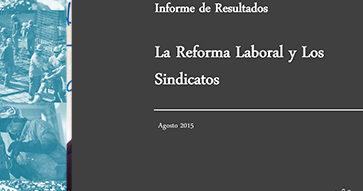 ¿Qué piensan los dirigentes sindicales sobre la Reforma Laboral?