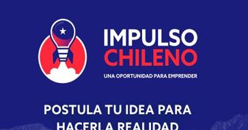 """Concurso Impulso Chileno: """"Una oportunidad para emprender"""""""